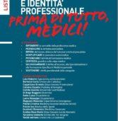 INDIPENDENZA E IDENTITÀ PROFESSIONALE, PRIMA DI TUTTO MEDICI