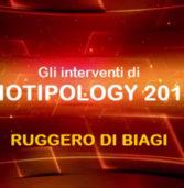 BIOTIPOLOGY 2014 – INTERVENTO DI RUGGERO DI BIAGI